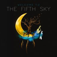 Welcome to the Fifth Sky — The Fifth Sky
