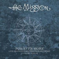 For Ever More - Live at London Shepherd's Bush Empire 2008 — The Mission