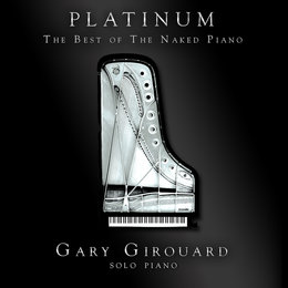 Platinum: The Best of the Naked Piano — Gary Girouard