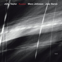 Rosslyn — John Taylor, Marc Johnson, Joey Baron