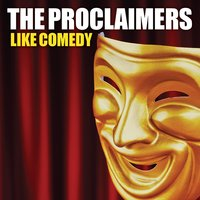 Like Comedy — The Proclaimers