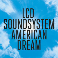 american dream — LCD Soundsystem