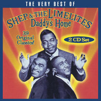 Daddy's Home: The Very Best Of Shep & The Limelites — Shep, The Limelites, Shep & The Limelites
