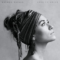 Look Up Child — Lauren Daigle