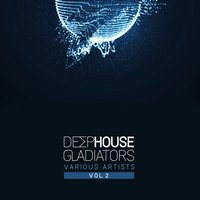 Deep-House Gladiators, Vol. 2 — сборник