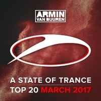 A State Of Trance Top 20 - March 2017 — Armin van Buuren