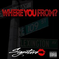 Where You From — Signature