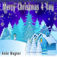 Merry Christmas 4 You — Anke Wagner