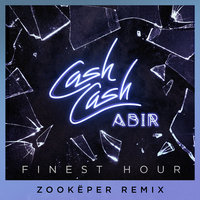 Finest Hour — Cash Cash, Abir