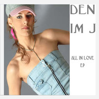 All In Love — Denim J