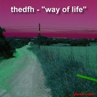 Way of Life — thedfh