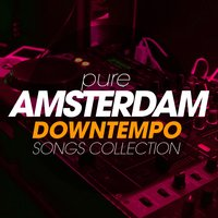 Pure Amsterdam Downtempo Songs Collection — сборник