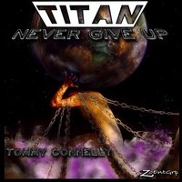 Titan (Never Give Up) — Tommy Connelly