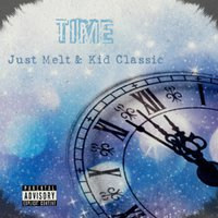 Time — Kid Classic, Just Melt