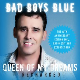 Queen of My Dreams (Recharged) — Bad Boys Blue