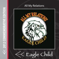 All My Relations — Eagle Child