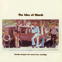Friendly Strangers: The Warner Bros. Recordings — The Ides Of March