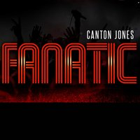 Fanatic — Canton Jones