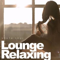 Lounge Relaxing — South Soul