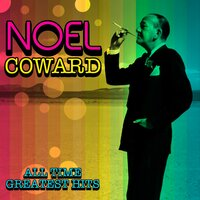 All Time Greatest Hits — Noël Coward