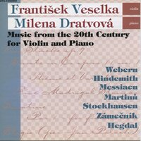 Music from the 20th Century for Violin and Piano — Frantisek Veselka And Milena Dratvová, Frantisek Veselka, Milena Dratvová