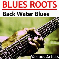 Back Water Blues — Louis Armstrong, Bessie Smith, Marion Harris, Blind Willie Johnson, Blind Lemon Jefferson
