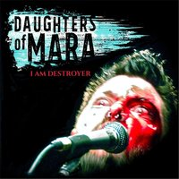 I Am Destroyer — Daughters of Mara