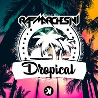 Dropical — Raf Marchesini