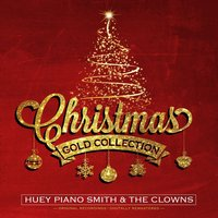 Christmas Gold Collection — Франц Грубер, Huey Piano Smith, The Clowns, Huey Piano Smith, The Clowns