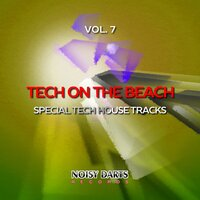 Tech On the Beach, Vol. 7 (Special Tech House Tracks) — сборник