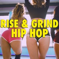 Rise And Grind Hip Hop — сборник
