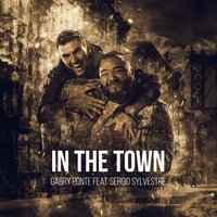 In The Town — Gabry Ponte
