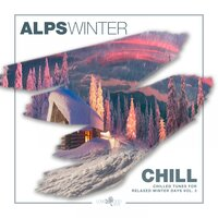 Alps Winter Chill - Chilled Tunes For Relaxed Winter Days, Vol. 3 — сборник