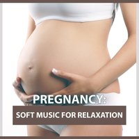 Pregnancy: Soft Music for Relaxation — сборник