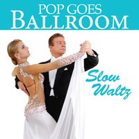 Pop Goes Ballroom: Slow Waltz — Count Dee's Dancesport Unlimited