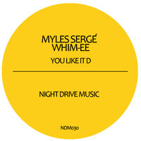 You Like It D — Myles Serge, Whim-ee
