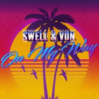 On My Way — SWELL, Von