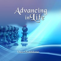 Advancing in Life — Chris Oyakhilome