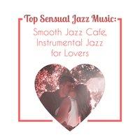 Top Sensual Jazz Music: Smooth Jazz Cafe, Instrumental Jazz for