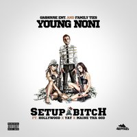 Setup Bitch — Hollywood, Young Noni, Yay, Maine Tha God