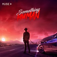Something Human — Muse