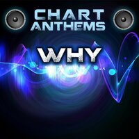Why (Intro) — Chart Anthems