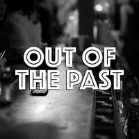 Out Of The Past — сборник