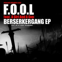 Berserkergang EP — F.O.O.L feat. A Girl And A Gun