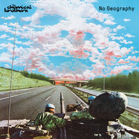 No Geography — The Chemical Brothers