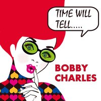 Time Will Tell EP — Bobby Charles