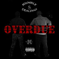 Overdue — Humble Dealing$