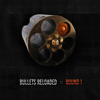 Bullets Reloaded - Round 1 — сборник