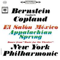 Copland: Appalachian Spring, El Salón México & Music for the Theatre — Леонард Бернстайн, New York Philharmonic Orchestra