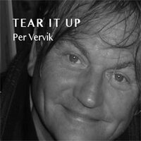 Tear It Up — Per Vervik